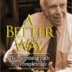 A Better Way Dr. Peter E. Dawson